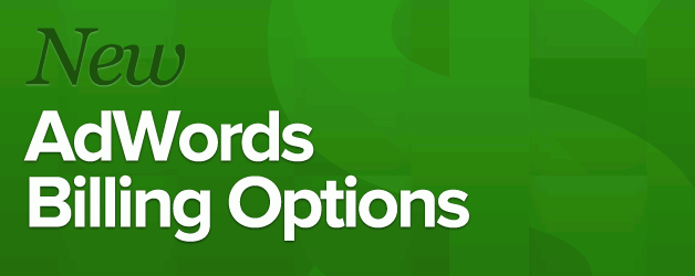 New AdWords Billing Options.